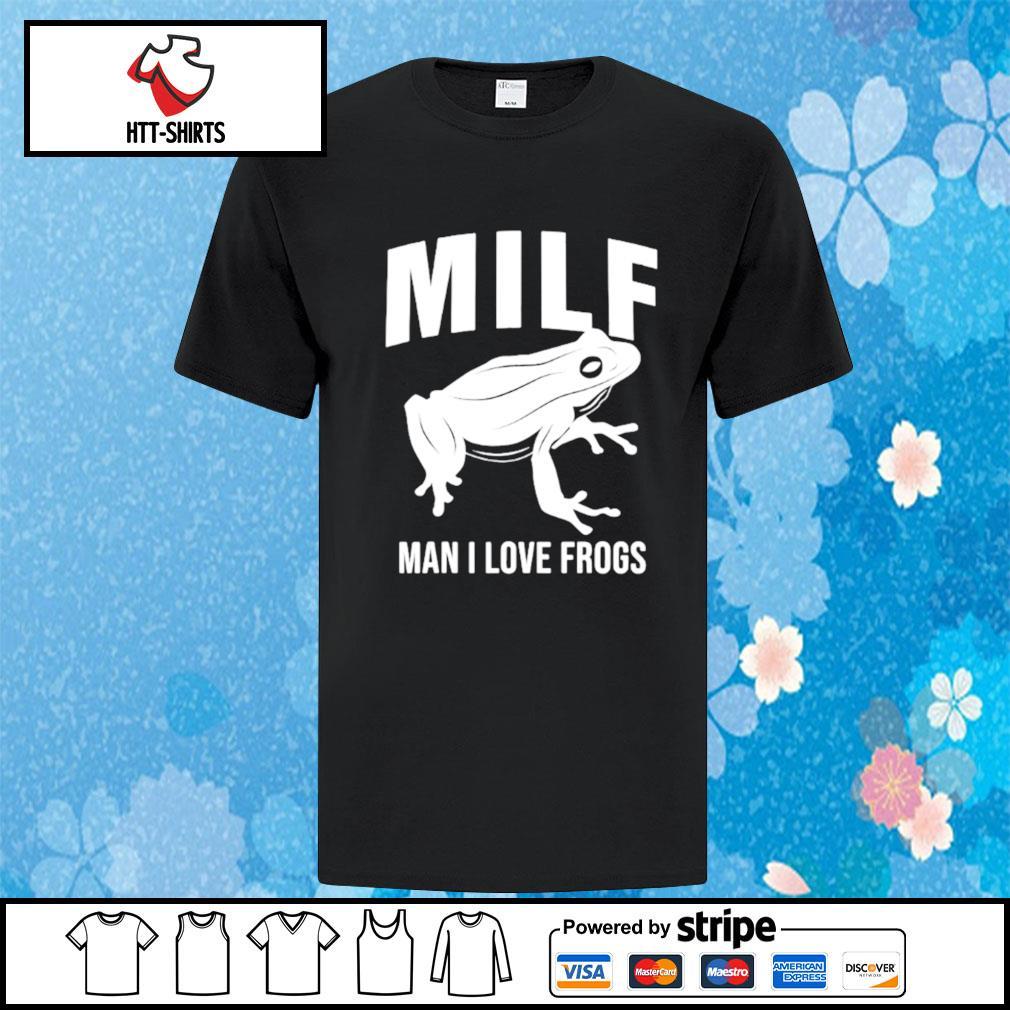 Frog tee man i love frogs MILF shirt