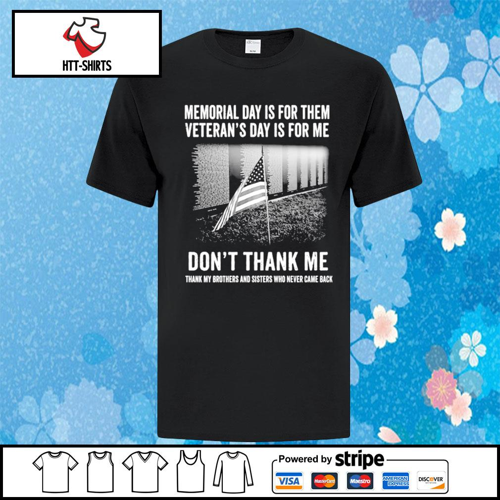 Memorial Day Is For Them Veterans Day Is For Me Dont Thank Me Shirt Masswerks Store