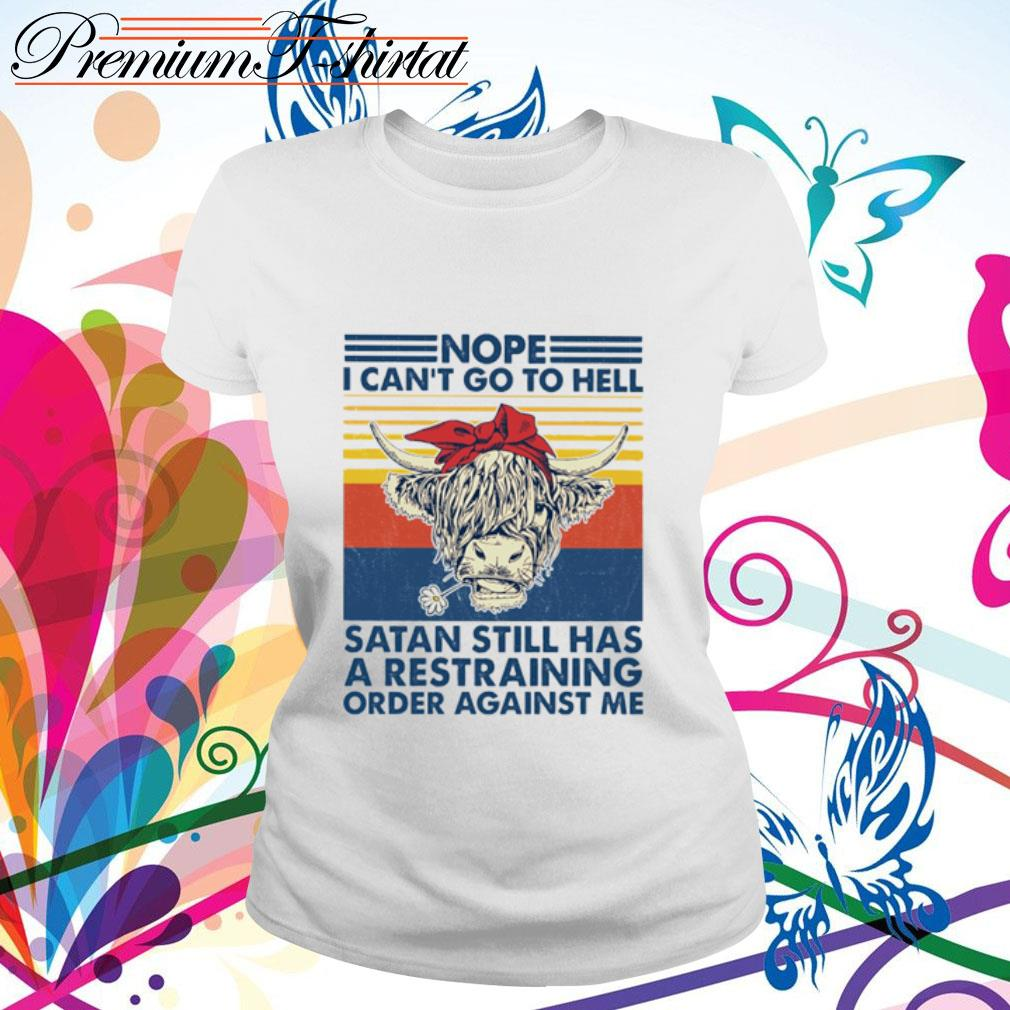 Cow nope I can't go to hell Satan still has a restraining order against me vintage s ladies tee