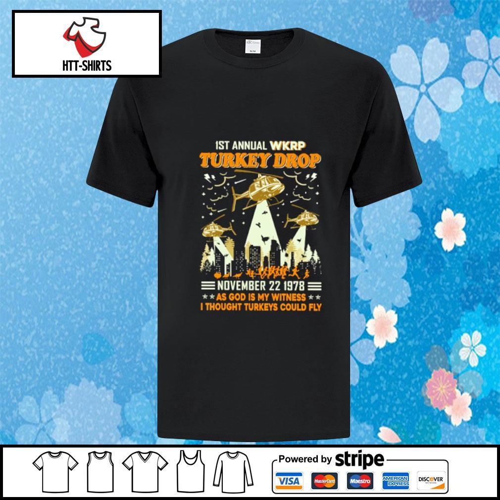 1St annual WKRP Turkey Drop November 22 1978 as god is my shirt