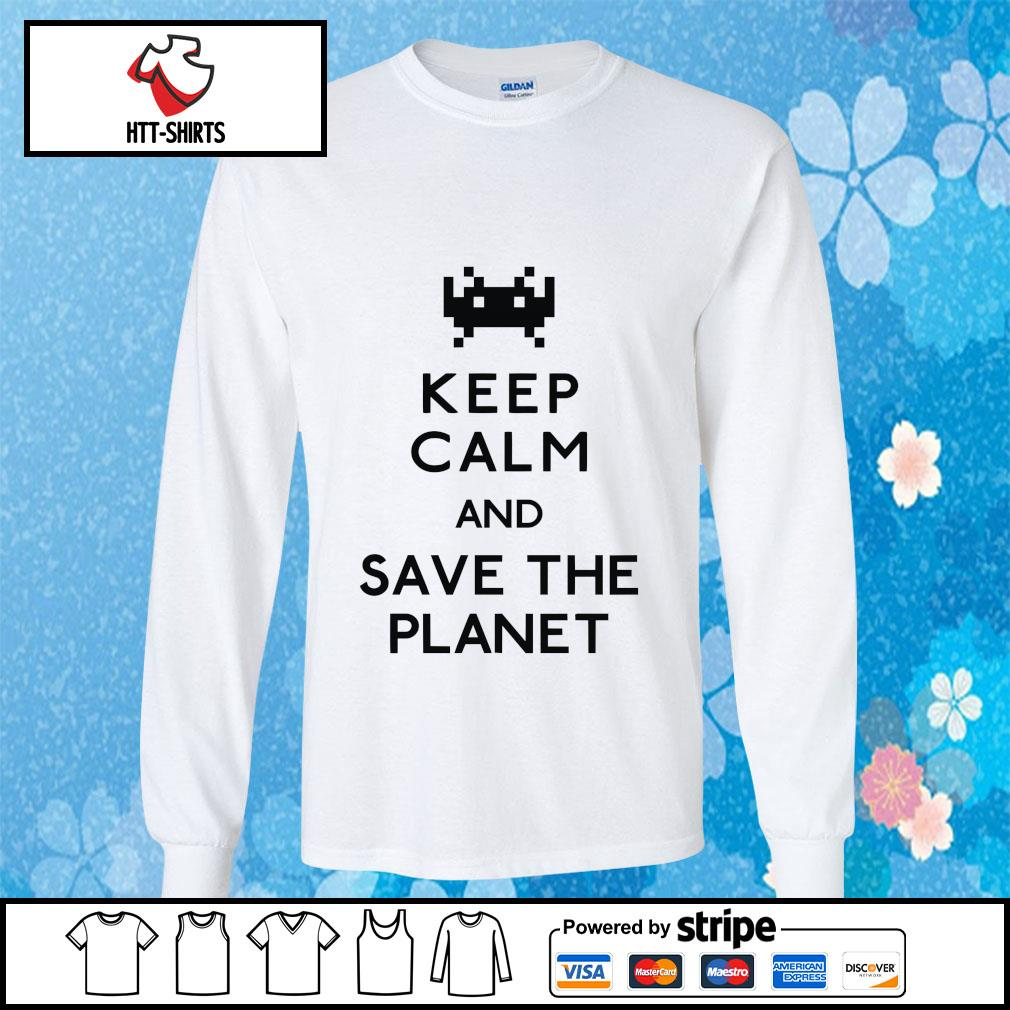 Keep calm and save the planet s longsleeve-tee