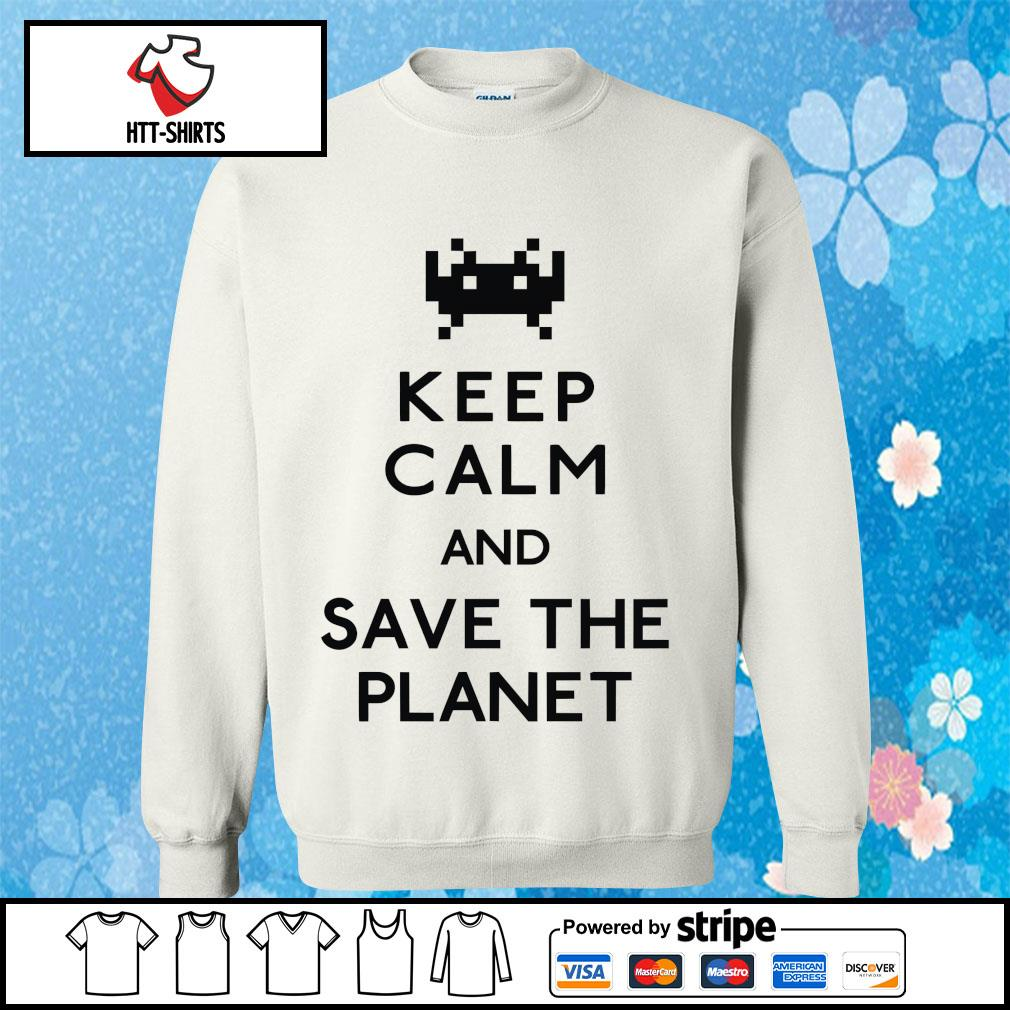 Keep calm and save the planet s sweater