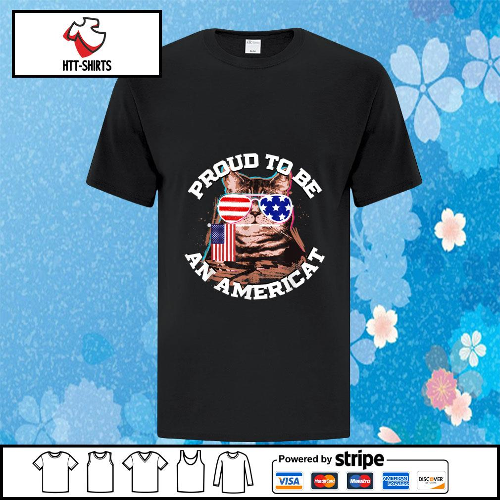 Proud To Be An Americat Happy Independence Day Shirt
