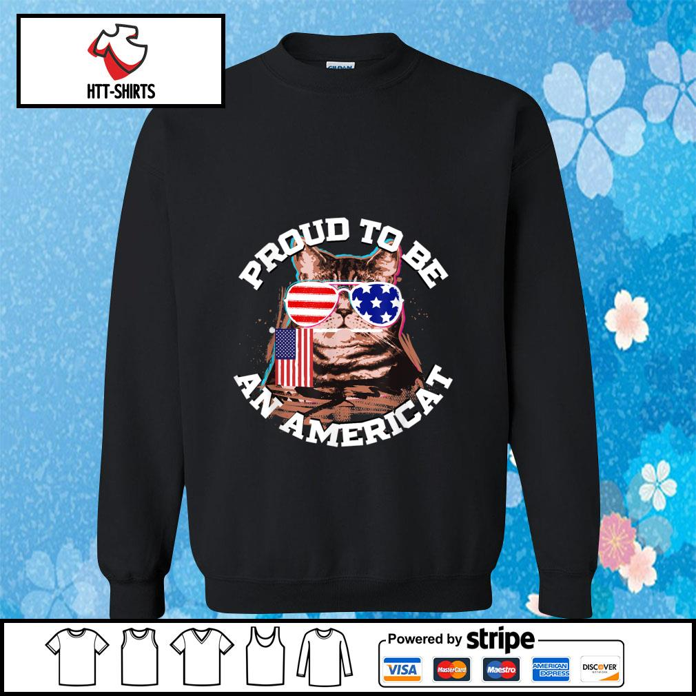 Proud To Be An Americat Happy Independence Day Shirt sweater