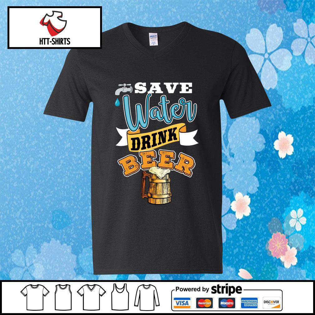 Save Water Drink Beer Shirt v-neck-t-shirt