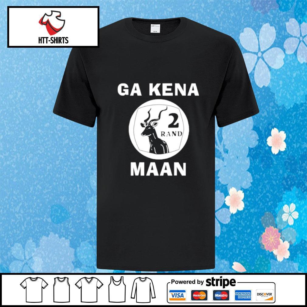 Ga Kena maan 2 rand shirt