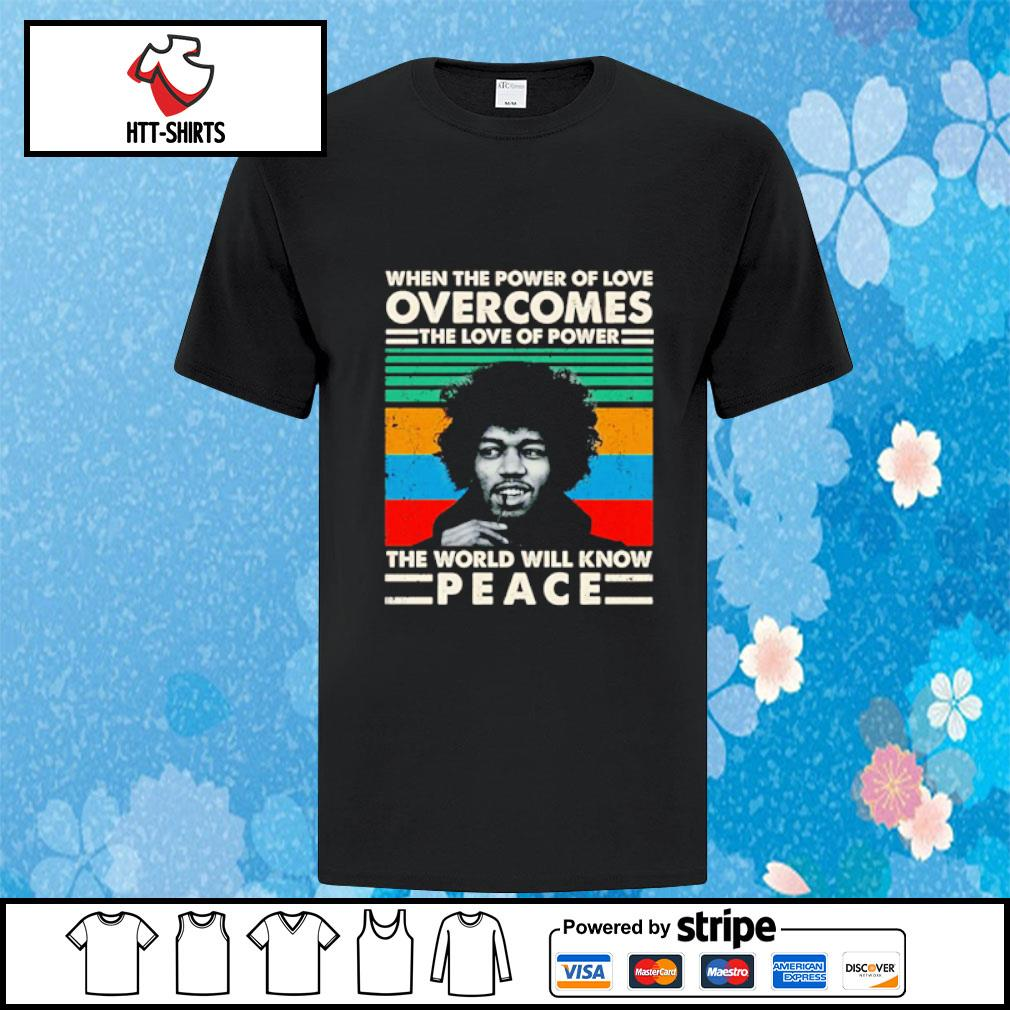 Jimi when the power of love overcomes the love of power the world will know peace vintage shirt