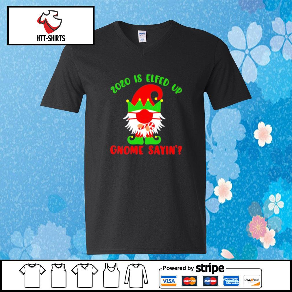 2020 Elfed Up Gnome Saying Merry Christmas s v-neck-t-shirt
