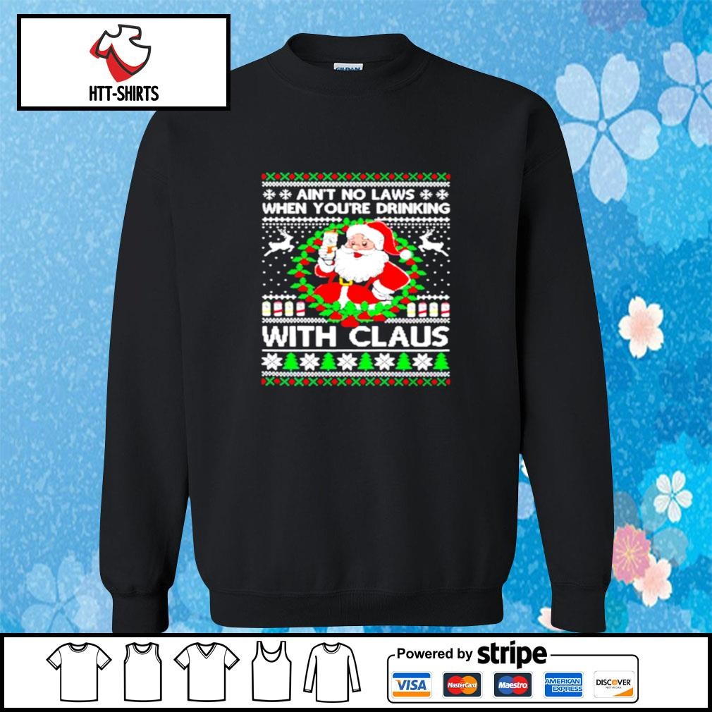 Aint no laws when youre drinking with claus white claw ugly s sweater