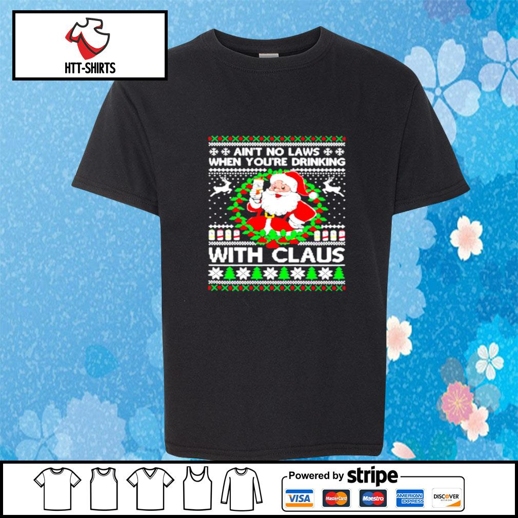 Aint no laws when youre drinking with claus white claw ugly s youth-tee