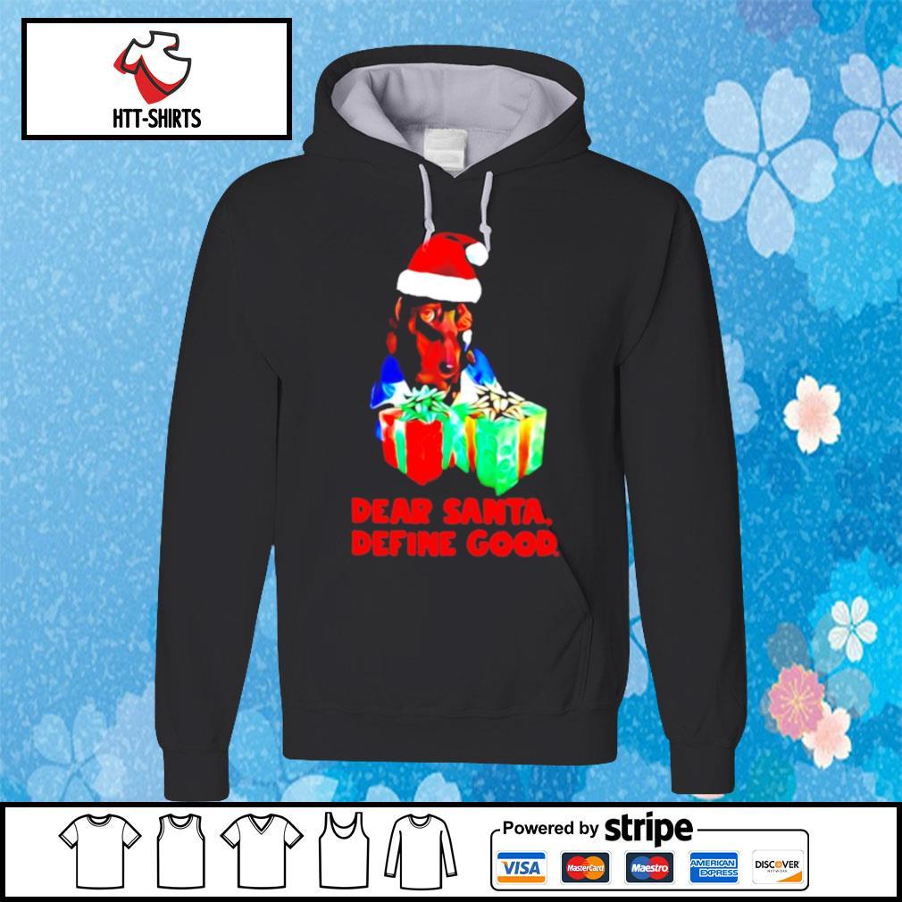 Dachshund dear santa define good christmas s hoodie
