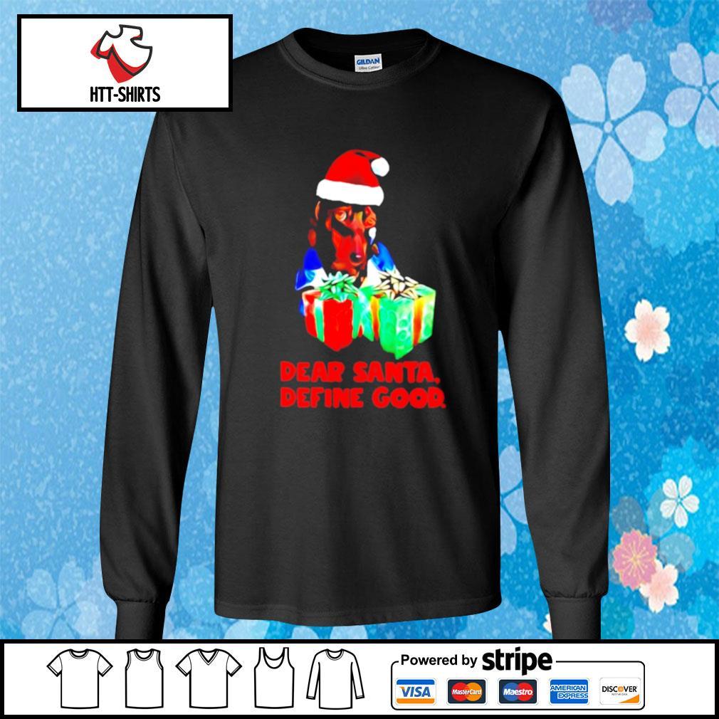 Dachshund dear santa define good christmas s longsleeve-tee