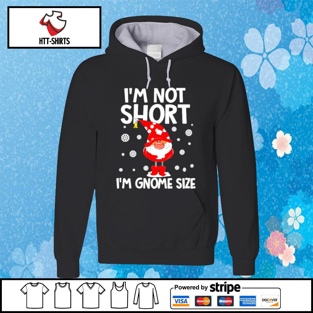 I'm not short i'm gnome size christmas 2020 s hoodie