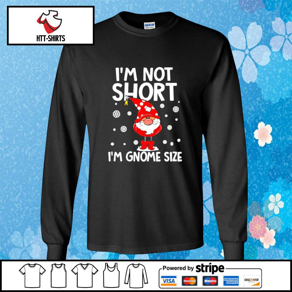 I'm Not Short I'm Gnome Size Christmas Sweat s longsleeve-tee
