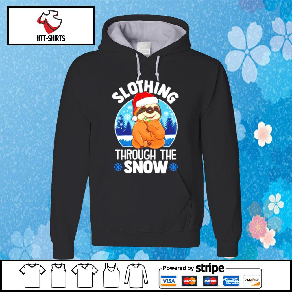 Slothing through the snow s hoodie