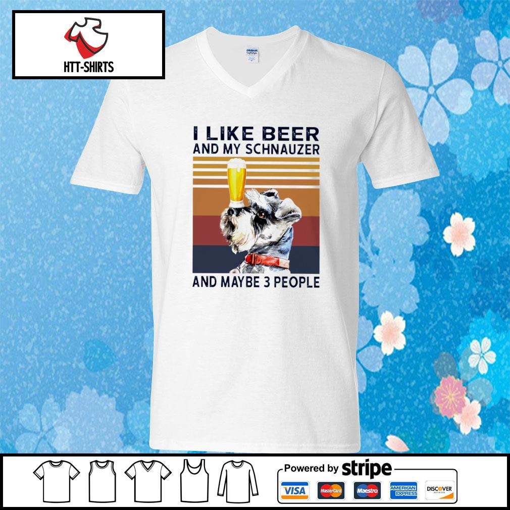 I Like Beer And My Schnauzer And Maybe 3 People s v-neck-t-shirt