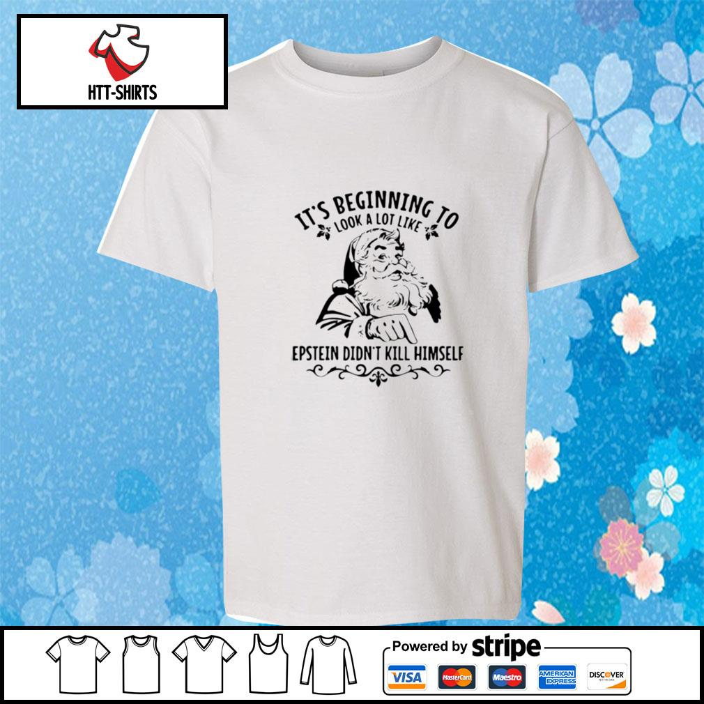 Its Beginning To Look A Lot Like Epstein Didnt Kill Himself Funny Santa Christmas s youth-tee