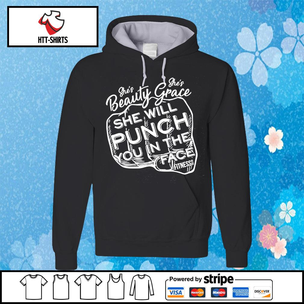 She's Beauty Grace She Will Punch You In The Face Fitness s hoodie