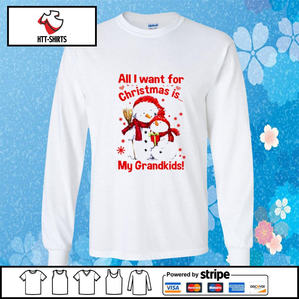 Snowman All I Want For Christmas Is My Grandkids s longsleeve-tee